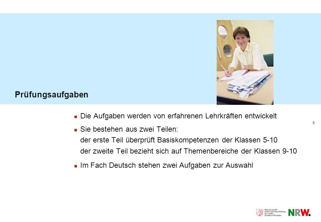 8 Prüfungsaufgaben Die Aufgaben werden von erfahrenen Lehrkräften entwickelt Sie bestehen aus zwei Teilen: der erste Teil überprüft Basiskompetenzen der Klassen 5-10 der zweite Teil bezieht sich auf Themenbereiche der Klassen 9-10 Im Fach Deutsch stehen zwei Aufgaben zur Auswahl