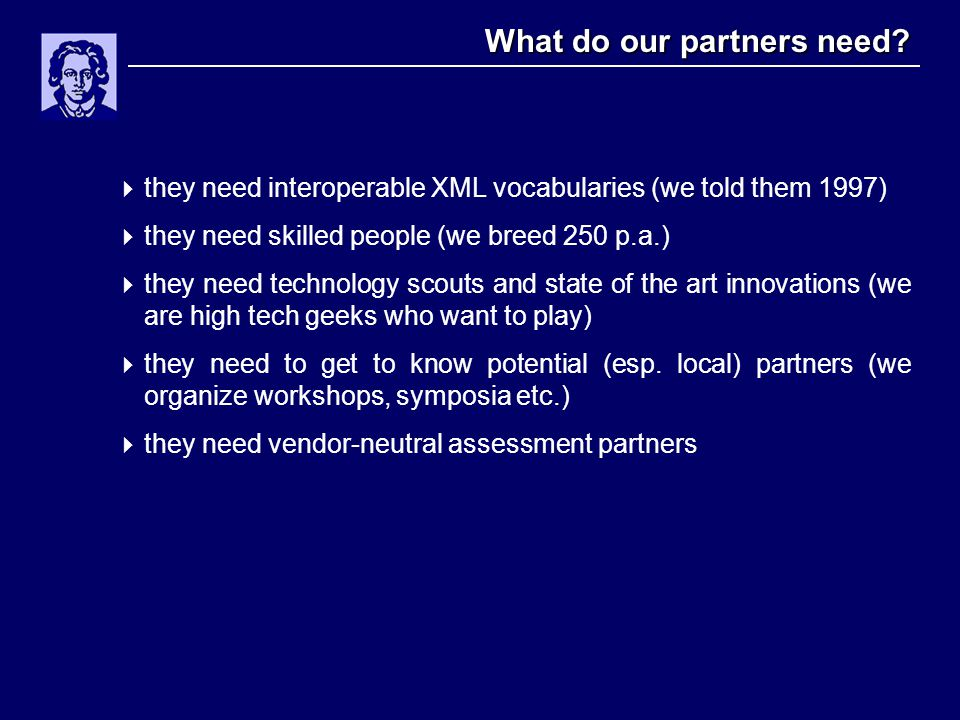 What do our partners need.