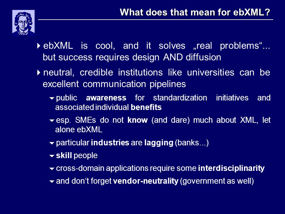 "What does that mean for ebXML.  ebXML is cool, and it solves ""real problems ..."