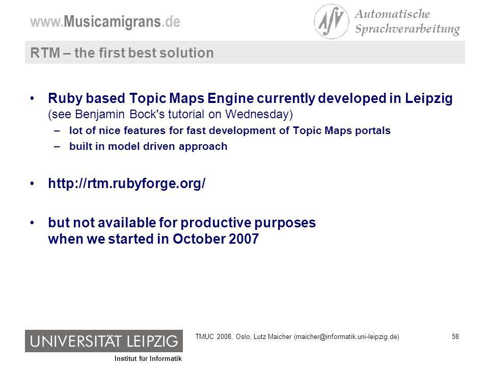Institut für Informatik www.Musicamigrans.de Automatische Sprachverarbeitung 58TMUC 2008, Oslo, Lutz Maicher (maicher@informatik.uni-leipzig.de) RTM –