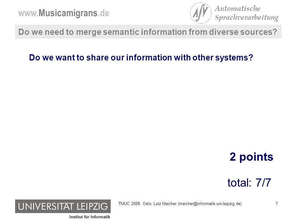 Institut für Informatik www.Musicamigrans.de Automatische Sprachverarbeitung 38TMUC 2008, Oslo, Lutz Maicher (maicher@informatik.uni-leipzig.de)