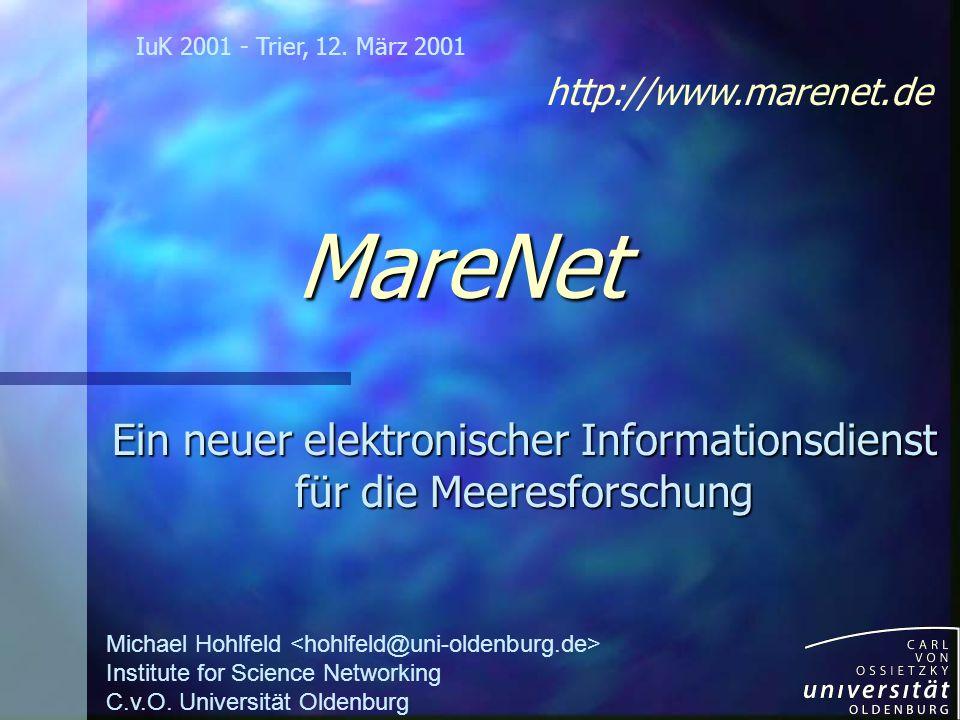 MareNet Ein neuer elektronischer Informationsdienst für die Meeresforschung IuK 2001 - Trier, 12.