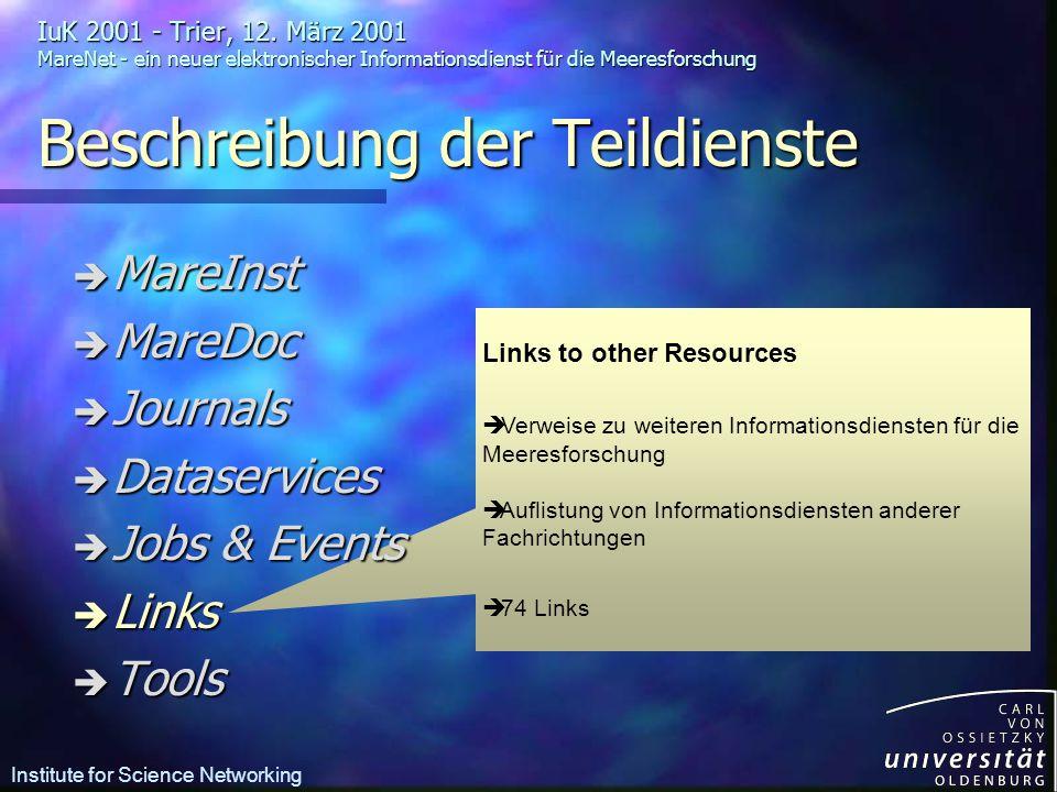 Links to other Resources è Verweise zu weiteren Informationsdiensten für die Meeresforschung  Auflistung von Informationsdiensten anderer Fachrichtungen è 74 Links IuK 2001 - Trier, 12.
