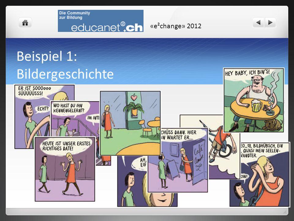 «e²change» 2012 Beispiel 1: Bildergeschichte