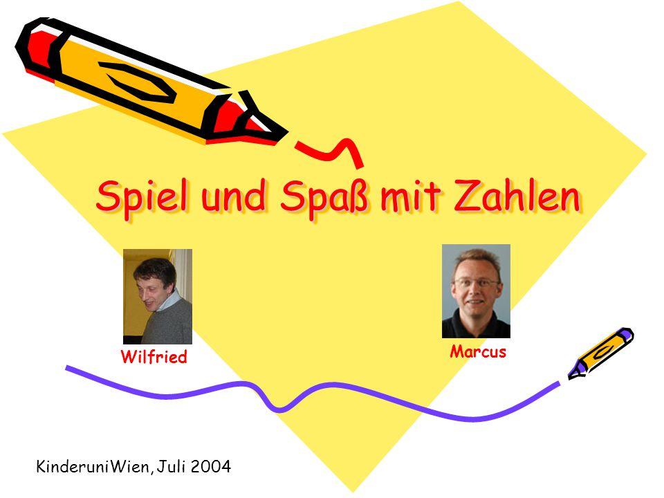 Spiel und Spaß mit Zahlen Wilfried Marcus KinderuniWien, Juli 2004