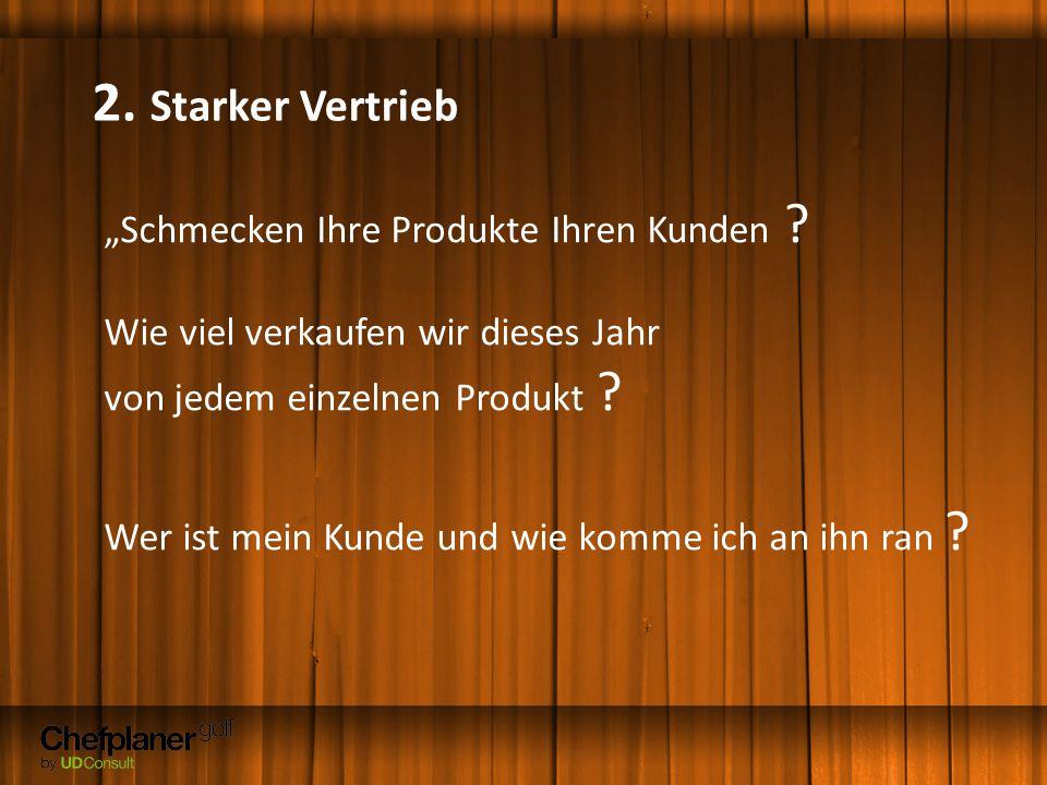 """""""Schmecken Ihre Produkte Ihren Kunden ? Wie viel verkaufen wir dieses Jahr von jedem einzelnen Produkt ? Wer ist mein Kunde und wie komme ich an ihn r"""