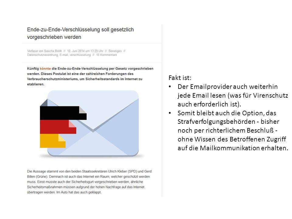 Fakt ist: Der Emailprovider auch weiterhin jede Email lesen (was für Virenschutz auch erforderlich ist).
