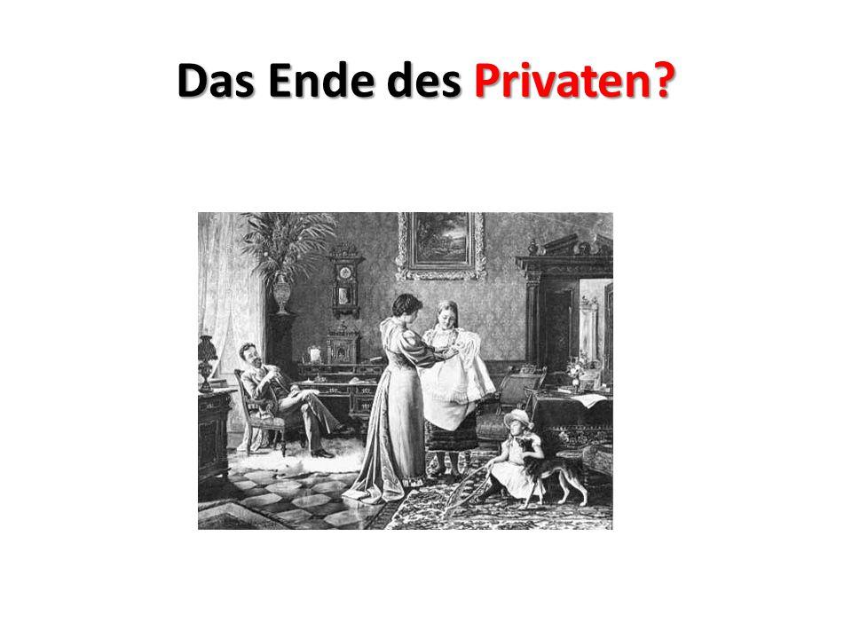 Das Ende des Privaten