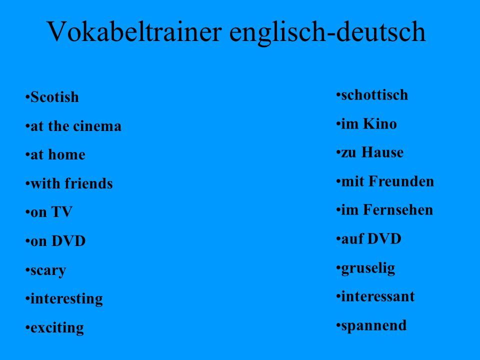 Vokabeltrainer englisch-deutsch Scotish at the cinema at home with friends on TV on DVD scary interesting exciting schottisch im Kino zu Hause mit Fre