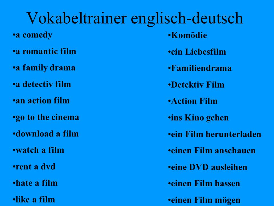 Vokabeltrainer englisch-deutsch funny romantic silly violent boring terrible a thriller a science fiction a western lustig romantisch dumm, blöd gewalttätig langweilig schrecklich Thriller Science Fiction Western