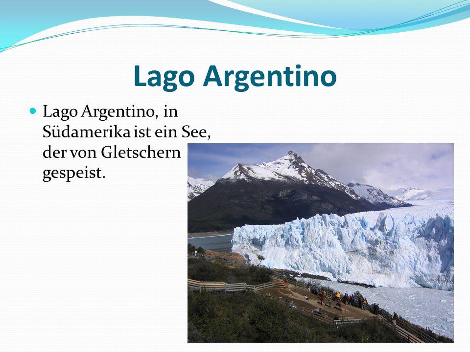 Lago Argentino Lago Argentino, in Südamerika ist ein See, der von Gletschern gespeist.