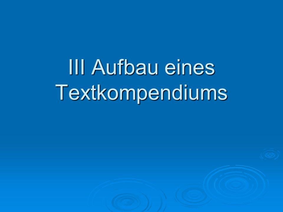 III Aufbau eines Textkompendiums