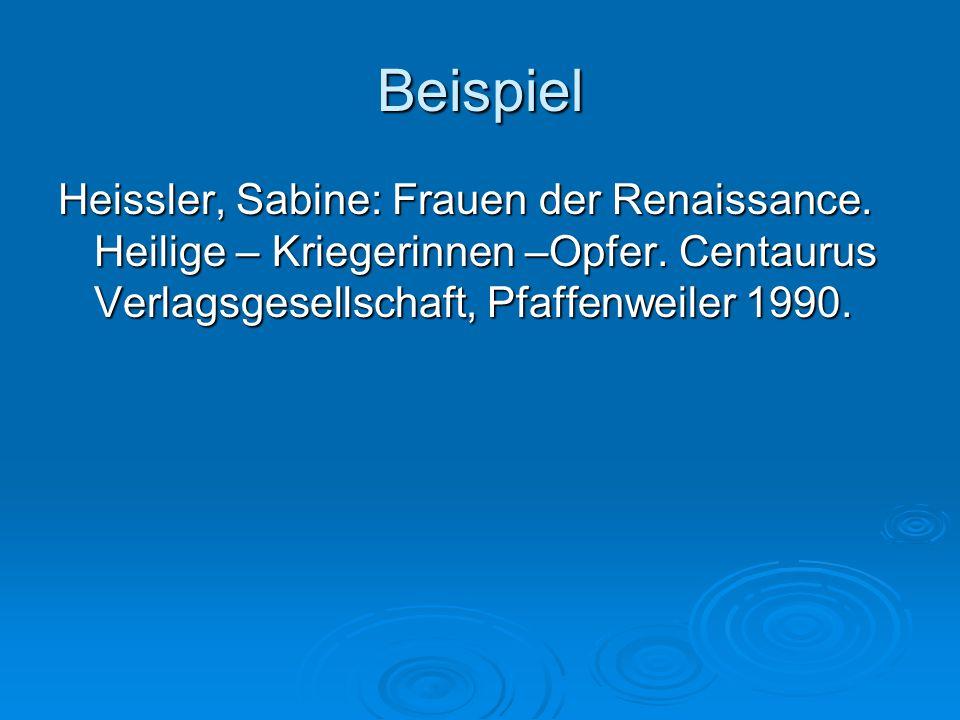 Beispiel Heissler, Sabine: Frauen der Renaissance.