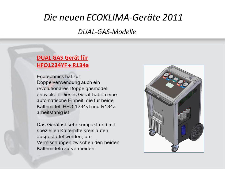 DUAL GAS Gerät für HFO1234YF + R134a DUAL-GAS-Modelle Ecotechnics hat zur Doppelverwendung auch ein revolutionäres Doppelgasmodell entwickelt.