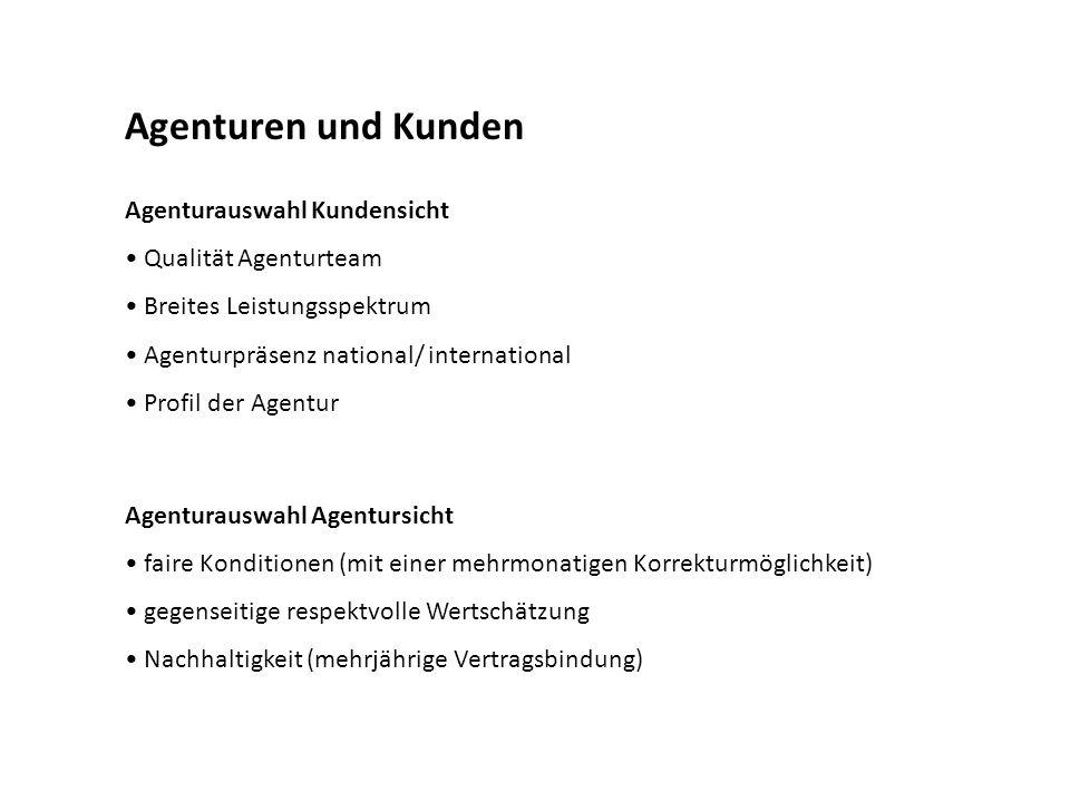Agenturen und Kunden Agenturauswahl Kundensicht Qualität Agenturteam Breites Leistungsspektrum Agenturpräsenz national/ international Profil der Agent