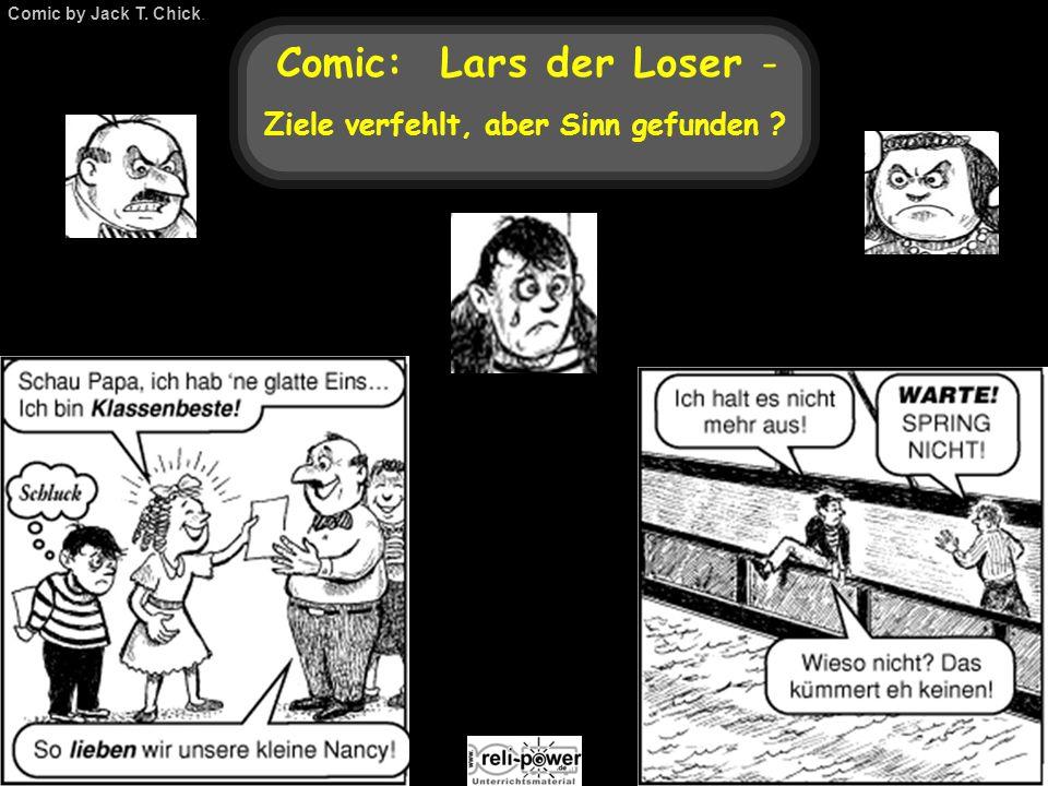 Comic: Lars der Loser - Ziele verfehlt, aber Sinn gefunden ? Comic by Jack T. Chick.