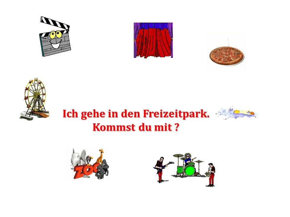 Ich gehe in den Freizeitpark. Kommst du mit ?