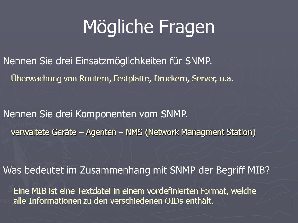 Nennen Sie drei Einsatzmöglichkeiten für SNMP. Nennen Sie drei Komponenten vom SNMP.
