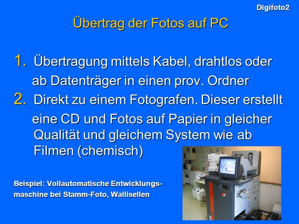 Übertrag der Fotos auf PC 1. Übertragung mittels Kabel, drahtlos oder ab Datenträger in einen prov. Ordner ab Datenträger in einen prov. Ordner 2. Dir