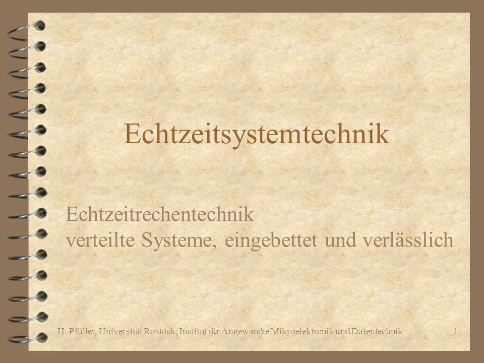 H. Pfüller, Universität Rostock, Institut für Angewandte Mikroelektronik und Datentechnik1 Echtzeitsystemtechnik Echtzeitrechentechnik verteilte Syste