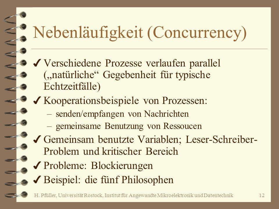 H. Pfüller, Universität Rostock, Institut für Angewandte Mikroelektronik und Datentechnik12 Nebenläufigkeit (Concurrency) 4 Verschiedene Prozesse verl