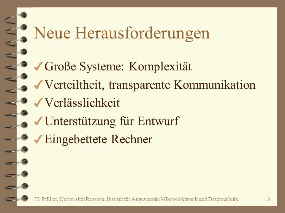 H. Pfüller, Universität Rostock, Institut für Angewandte Mikroelektronik und Datentechnik13 Neue Herausforderungen 4 Große Systeme: Komplexität 4 Vert