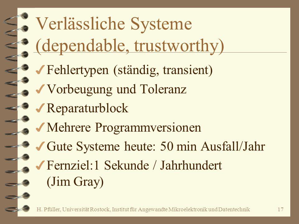 H. Pfüller, Universität Rostock, Institut für Angewandte Mikroelektronik und Datentechnik17 Verlässliche Systeme (dependable, trustworthy) 4 Fehlertyp