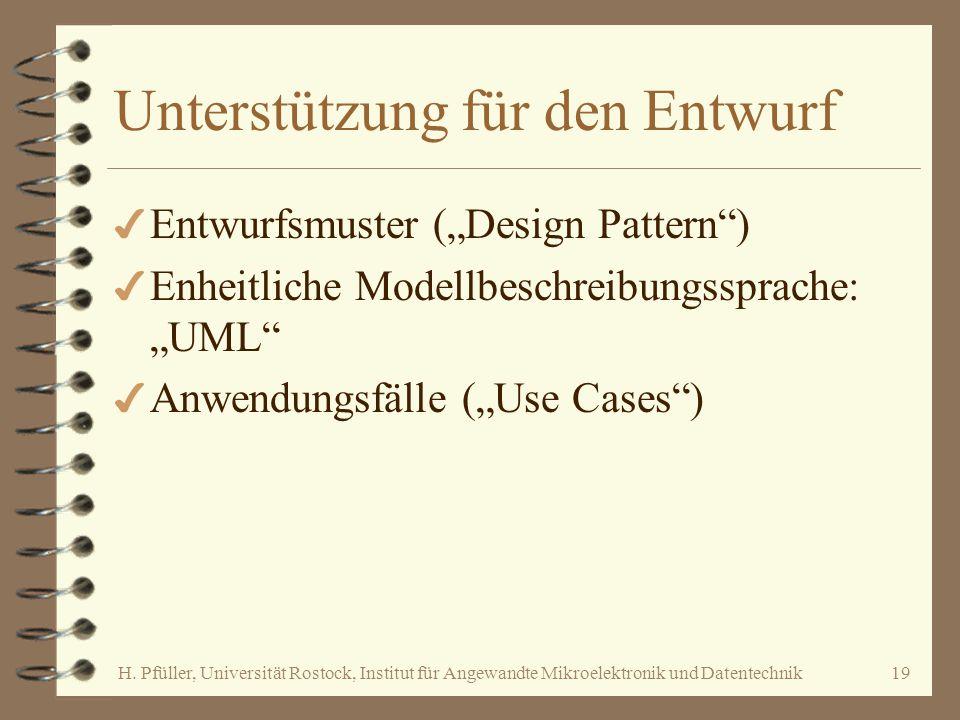 """H. Pfüller, Universität Rostock, Institut für Angewandte Mikroelektronik und Datentechnik19 Unterstützung für den Entwurf 4 Entwurfsmuster (""""Design Pa"""