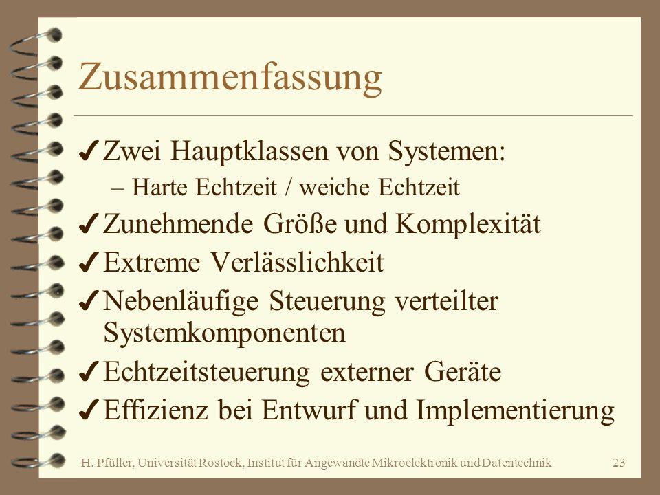 H. Pfüller, Universität Rostock, Institut für Angewandte Mikroelektronik und Datentechnik23 Zusammenfassung 4 Zwei Hauptklassen von Systemen: –Harte E