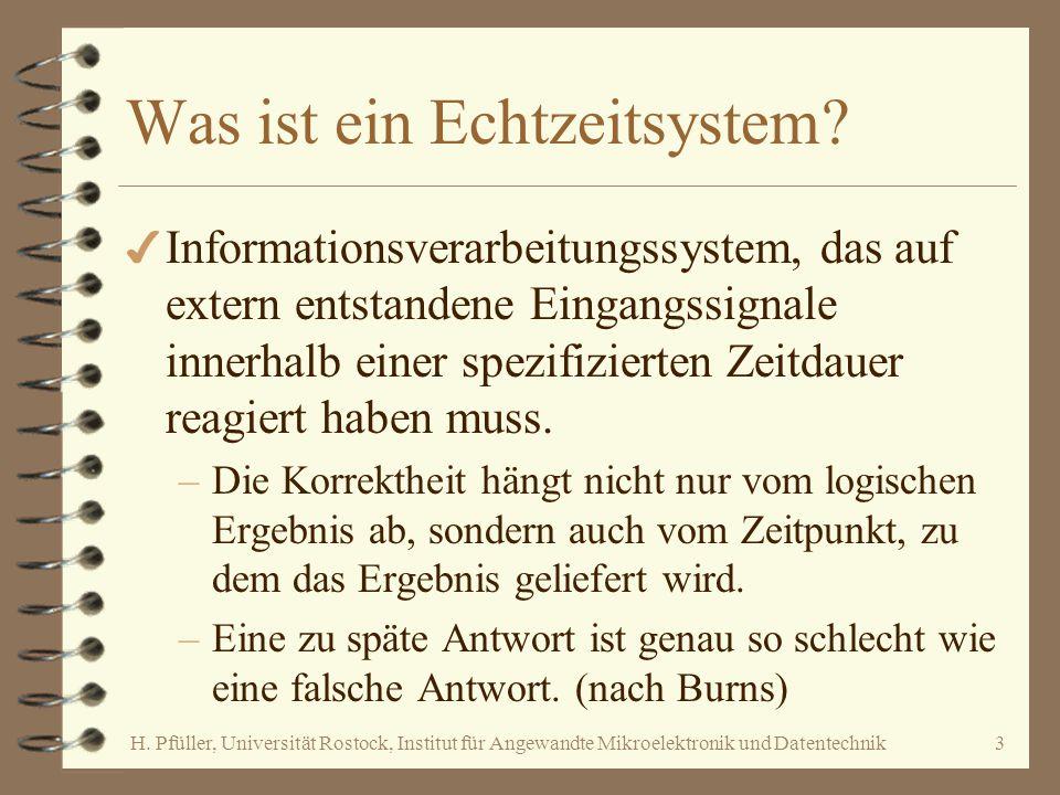 H. Pfüller, Universität Rostock, Institut für Angewandte Mikroelektronik und Datentechnik3 Was ist ein Echtzeitsystem? 4 Informationsverarbeitungssyst