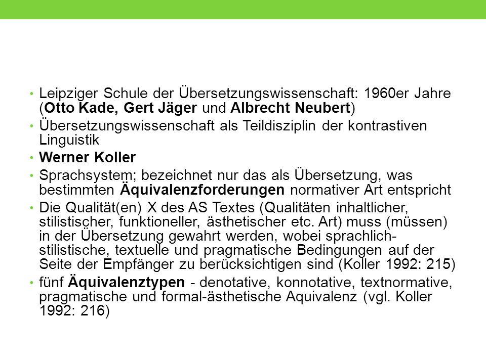 Leipziger Schule der Übersetzungswissenschaft: 1960er Jahre (Otto Kade, Gert Jäger und Albrecht Neubert) Übersetzungswissenschaft als Teildisziplin de