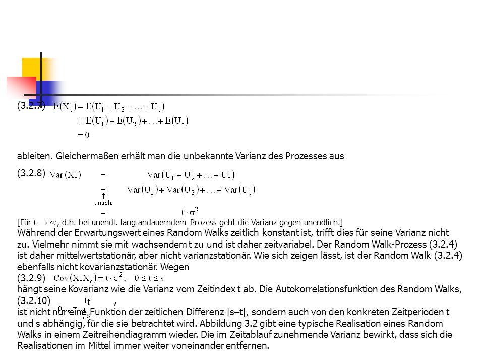 (3.2.7) ableiten. Gleichermaßen erhält man die unbekannte Varianz des Prozesses aus (3.2.8) [Für, d.h. bei unendl. lang andauerndem Prozess geht die V