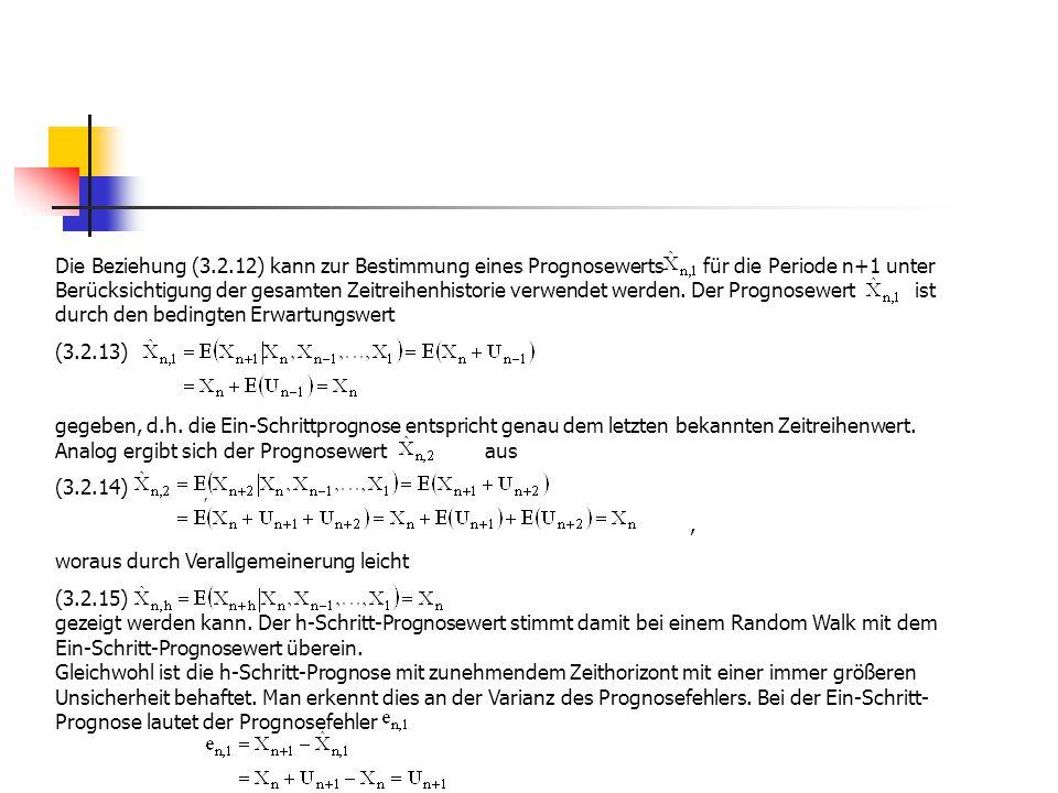Die Beziehung (3.2.12) kann zur Bestimmung eines Prognosewerts für die Periode n+1 unter Berücksichtigung der gesamten Zeitreihenhistorie verwendet we