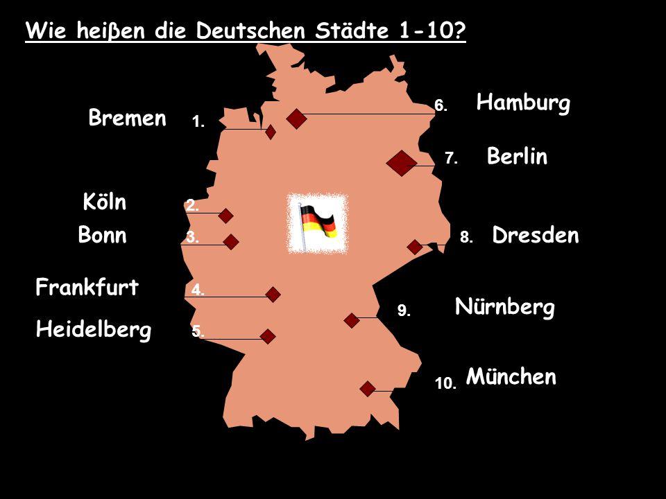 Wie heiβen die Deutschen Städte 1-10. 1. 2. 3. 4.