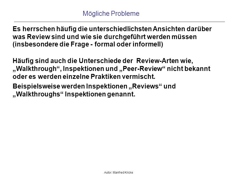 Autor: Manfred Kricke Mögliche Probleme Es herrschen häufig die unterschiedlichsten Ansichten darüber was Review sind und wie sie durchgeführt werden