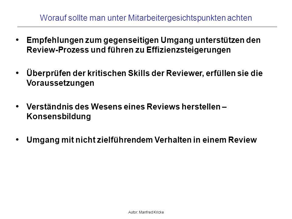 Autor: Manfred Kricke Worauf sollte man unter Mitarbeitergesichtspunkten achten Empfehlungen zum gegenseitigen Umgang unterstützen den Review-Prozess