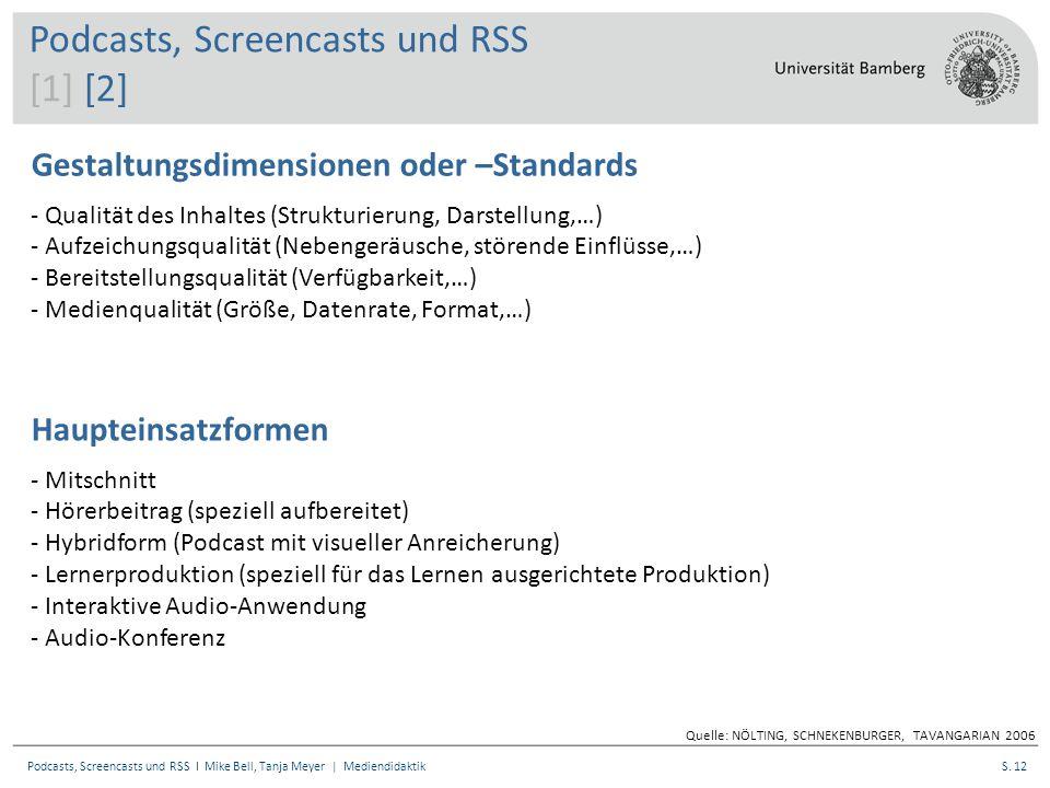 S. 12Podcasts, Screencasts und RSS I Mike Bell, Tanja Meyer | Mediendidaktik Gestaltungsdimensionen oder –Standards - Qualität des Inhaltes (Strukturi