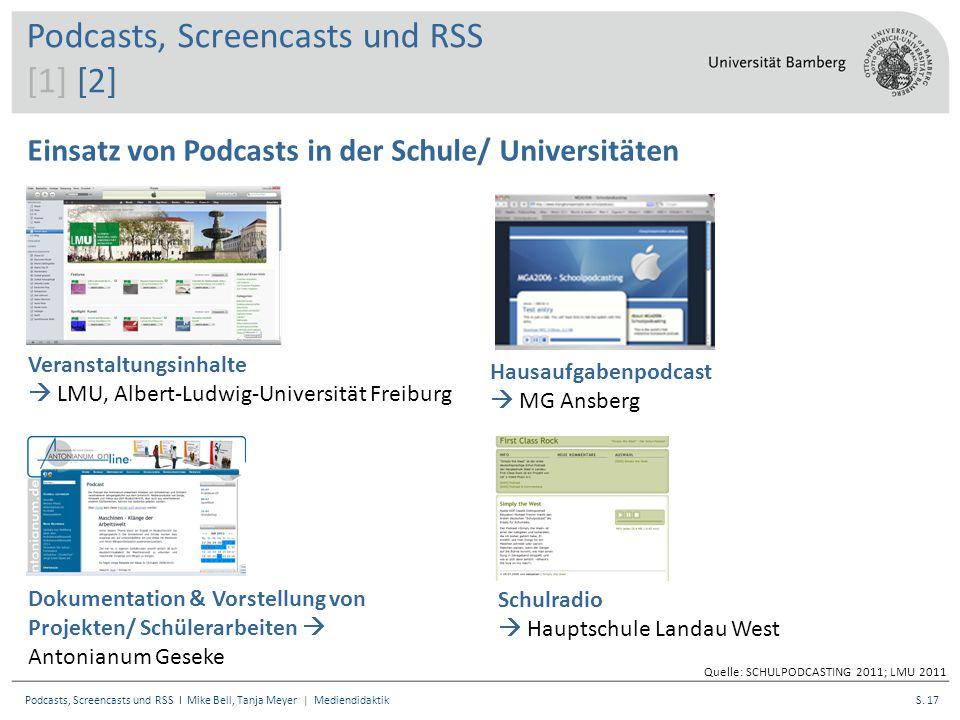 S. 17Podcasts, Screencasts und RSS I Mike Bell, Tanja Meyer | Mediendidaktik Einsatz von Podcasts in der Schule/ Universitäten Veranstaltungsinhalte 
