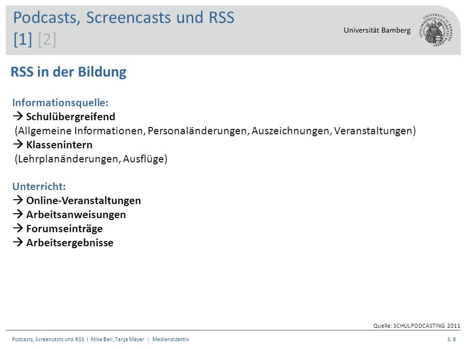 S. 8Podcasts, Screencasts und RSS I Mike Bell, Tanja Meyer | Mediendidaktik RSS in der Bildung Informationsquelle:  Schulübergreifend (Allgemeine Inf