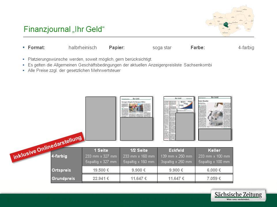 """Finanzjournal """"Ihr Geld  Format: halbrheinischPapier: soga starFarbe: 4-farbig  Platzierungswünsche werden, soweit möglich, gern berücksichtigt."""