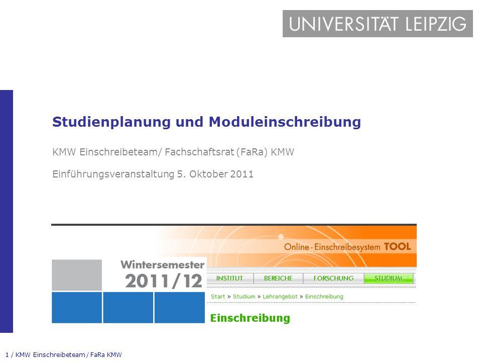 1 / KMW Einschreibeteam / FaRa KMW Studienplanung und Moduleinschreibung KMW Einschreibeteam/ Fachschaftsrat (FaRa) KMW Einführungsveranstaltung 5.