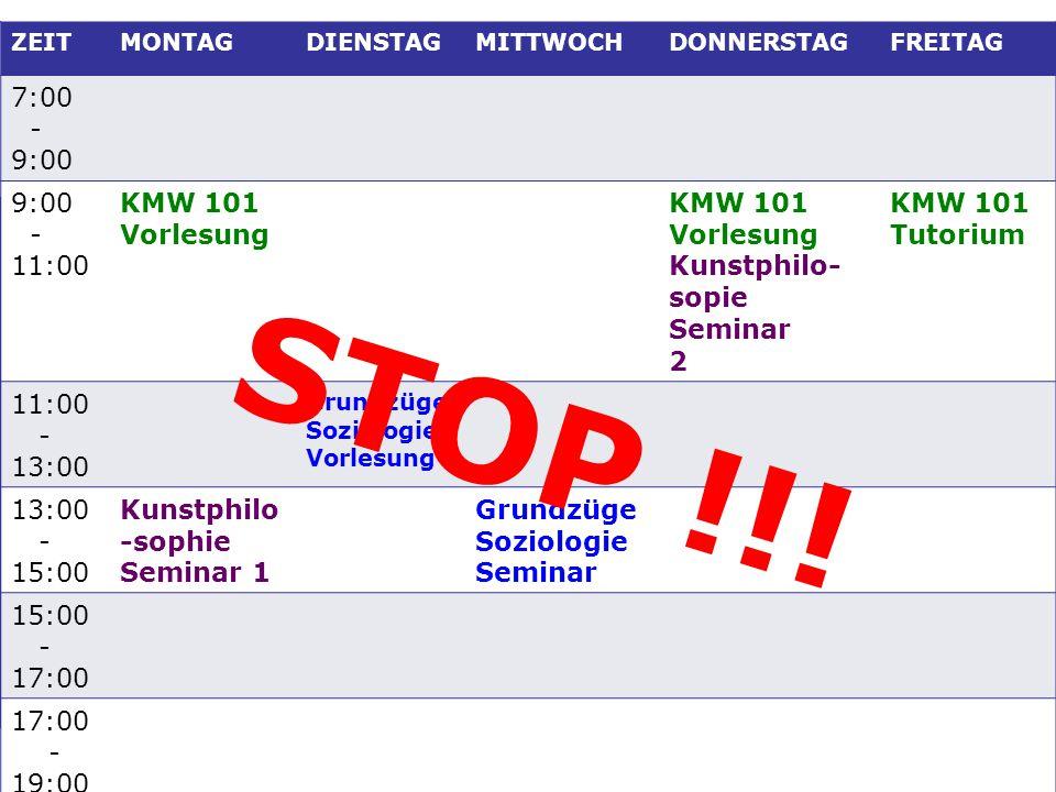 14 / KMW Einschreibeteam / FaRa KMW ZEITMONTAGDIENSTAGMITTWOCHDONNERSTAGFREITAG 7:00 - 9:00 - 11:00 KMW 101 Vorlesung KMW 101 Vorlesung Kunstphilo- so