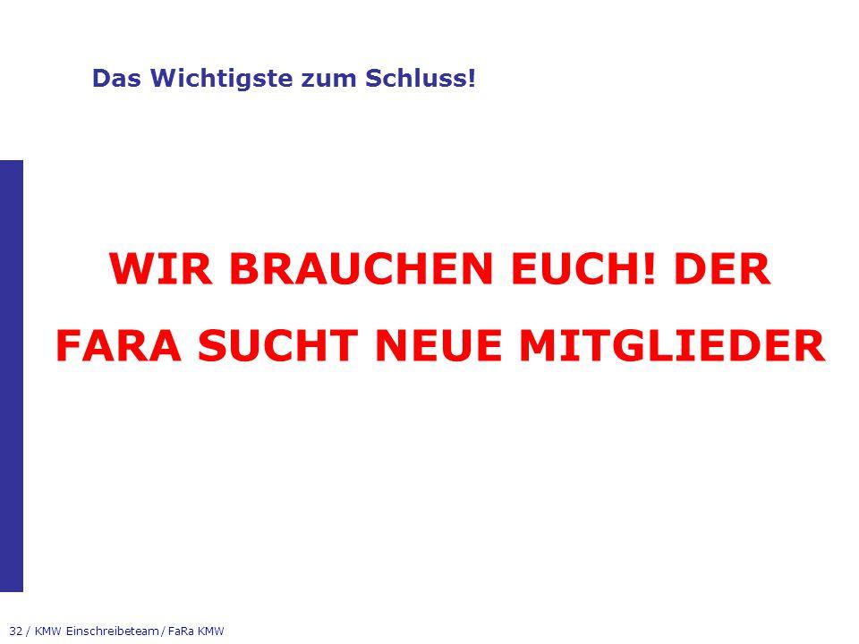 32 / KMW Einschreibeteam / FaRa KMW Das Wichtigste zum Schluss.