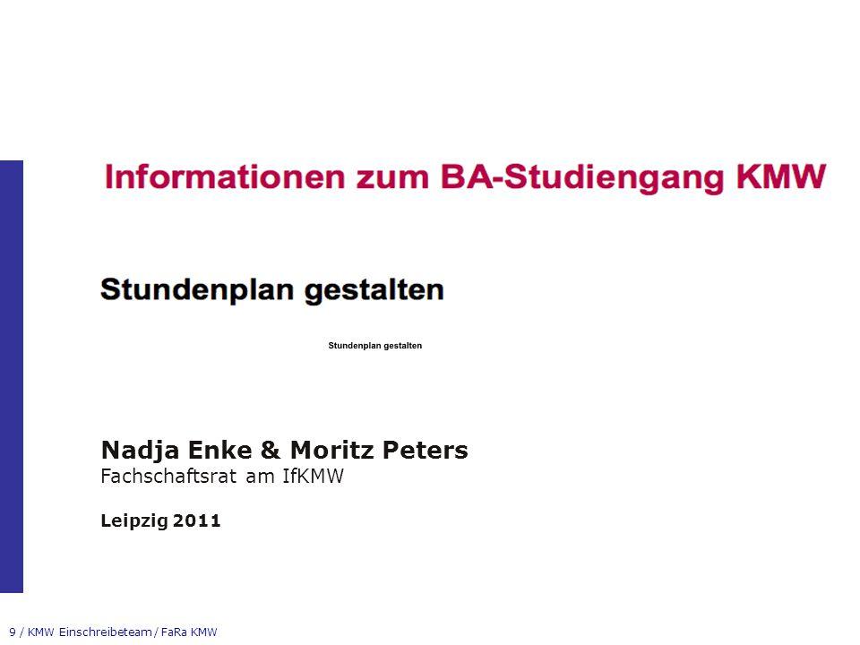 30 / KMW Einschreibeteam / FaRa KMW Fragen KMW Einschreibeteam/ Fachschaftsrat (FaRa) KMW Einführungsveranstaltung 5.
