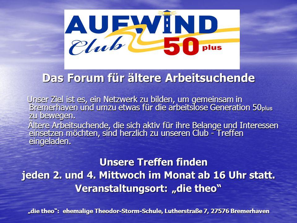 Das Forum für ältere Arbeitsuchende Unser Ziel ist es, ein Netzwerk zu bilden, um gemeinsam in Bremerhaven und umzu etwas für die arbeitslose Generati