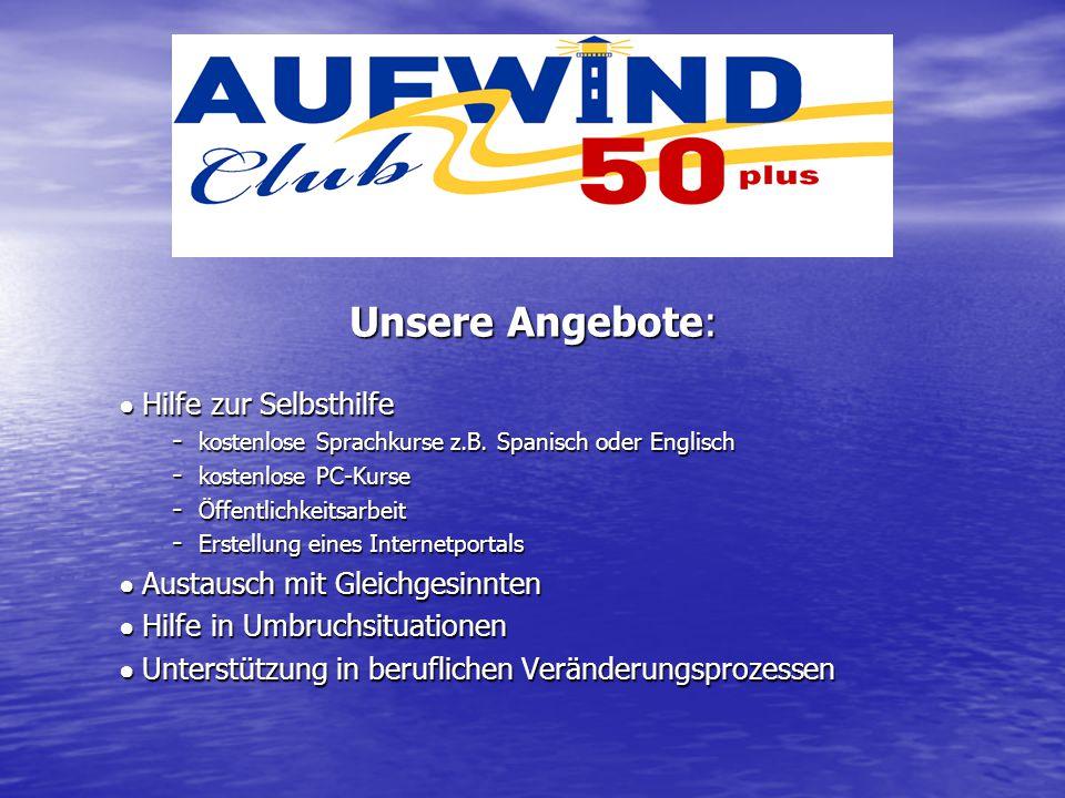 Unsere Angebote: ● Hilfe zur Selbsthilfe - kostenlose Sprachkurse z.B. Spanisch oder Englisch - kostenlose PC-Kurse - Öffentlichkeitsarbeit - Erstellu