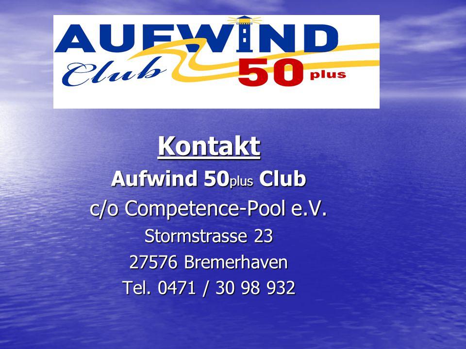 Kontakt Aufwind 50 plus Club c/o Competence-Pool e.V. Stormstrasse 23 27576 Bremerhaven Tel. 0471 / 30 98 932
