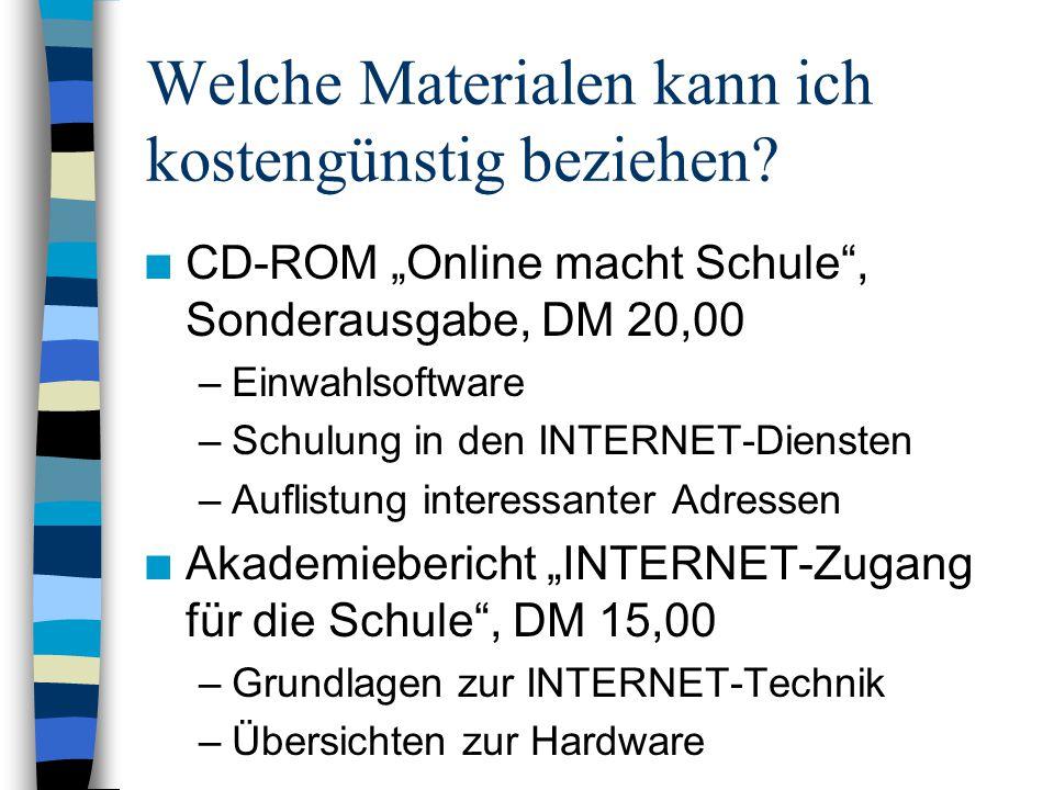 """Welche Materialen kann ich kostengünstig beziehen? n CD-ROM """"Online macht Schule"""", Sonderausgabe, DM 20,00 –Einwahlsoftware –Schulung in den INTERNET-"""