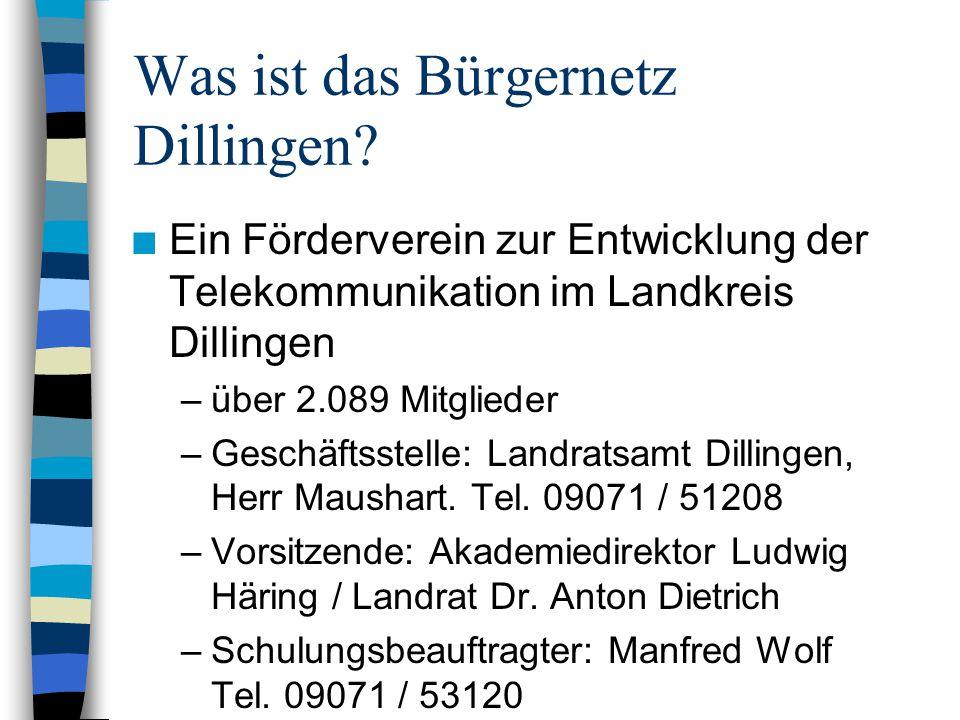 Was ist das Bürgernetz Dillingen? n Ein Förderverein zur Entwicklung der Telekommunikation im Landkreis Dillingen –über 2.089 Mitglieder –Geschäftsste