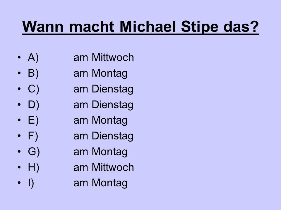 Wann macht Michael Stipe das.